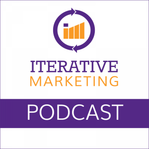 Iterative Marketing Podcast