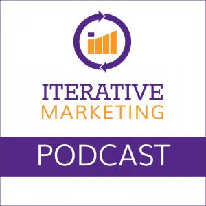 Iterative Marketing Podcast
