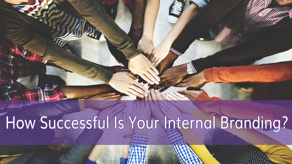 how successful is your internal branding